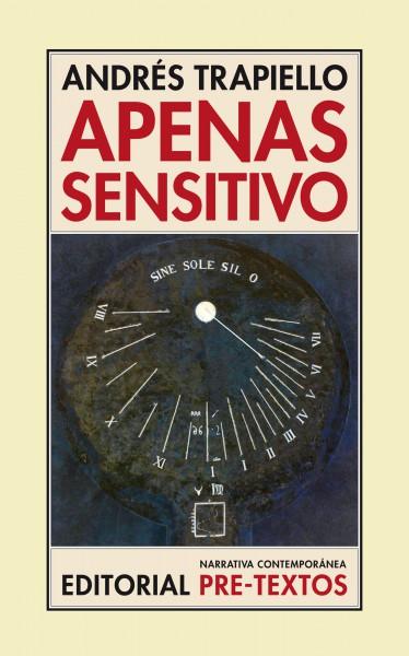 Apenas sensitivo de Andrés Trapiello